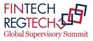 FinTech RegTech Global Supervisory Summit