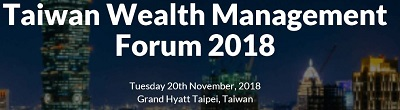 Taiwan Wealth Management Forum 2018