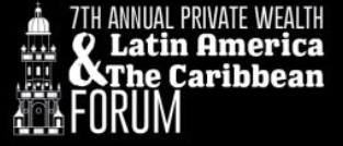Private Wealth Latin America & Caribbean Forum